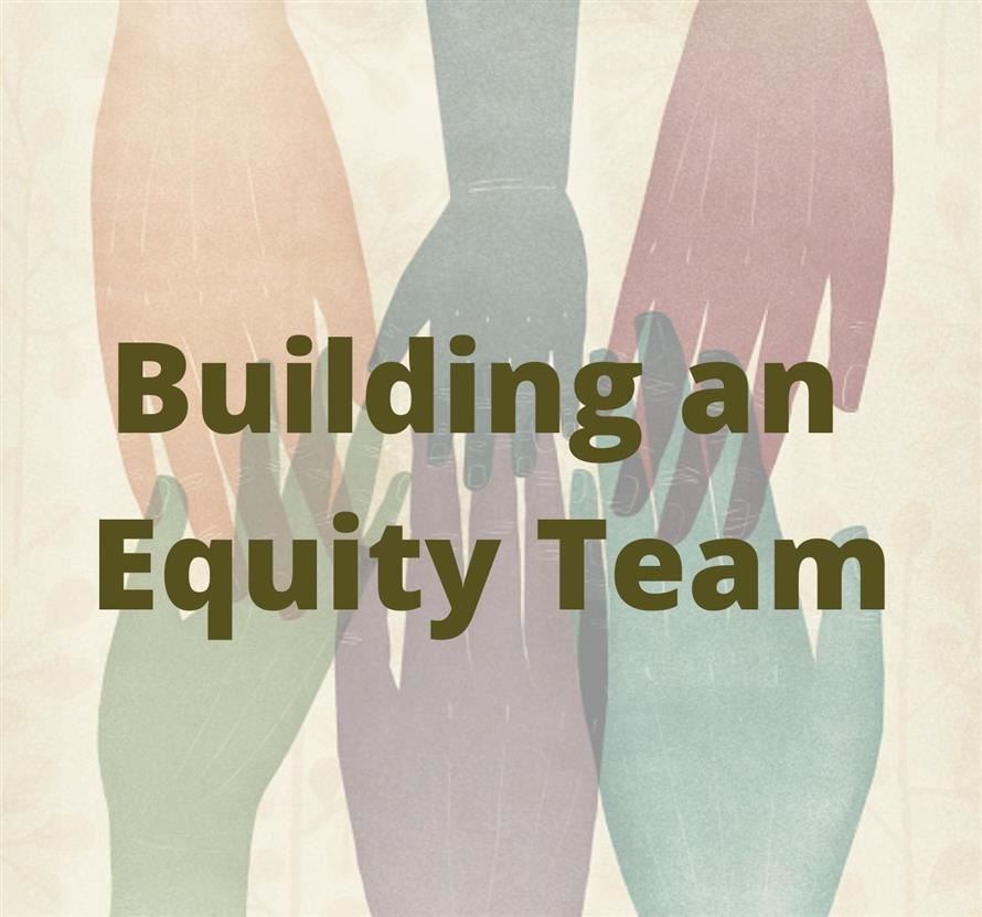 Equity Team Being Formed