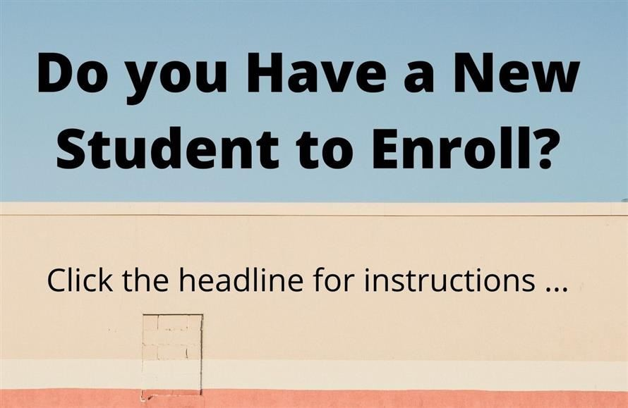 New student to enroll?