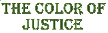 THE COLOR OF JUSTICE ~ SEE YOURSELF WITHOUT LIMITS